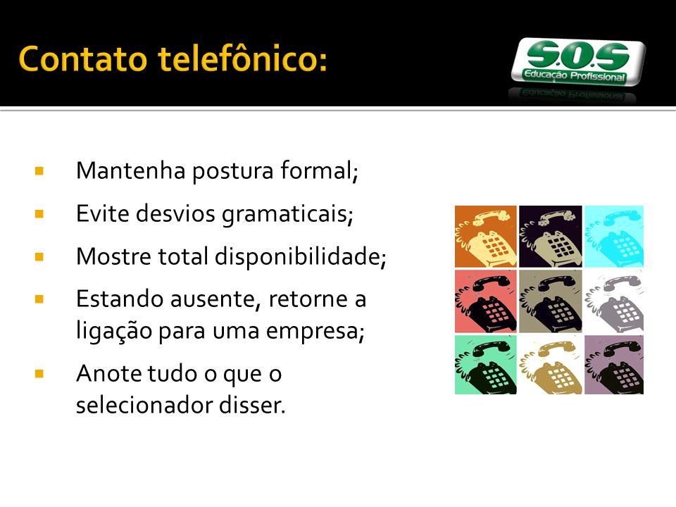Contato telefônico: Mantenha postura formal;