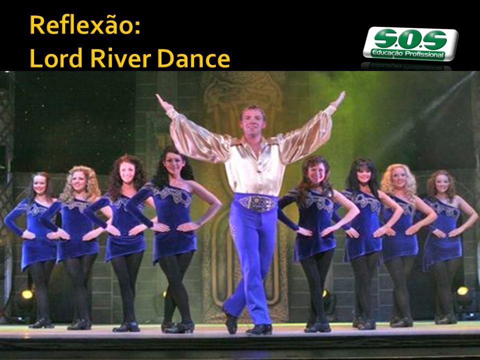 Reflexão: Lord River Dance