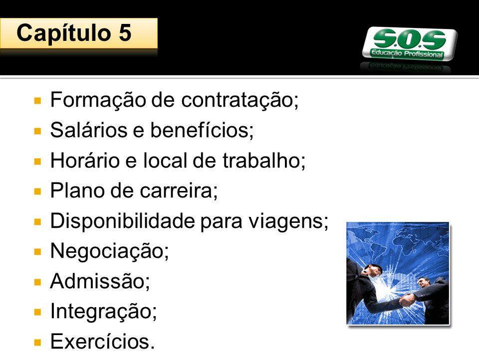 Capítulo 5 Formação de contratação; Salários e benefícios;