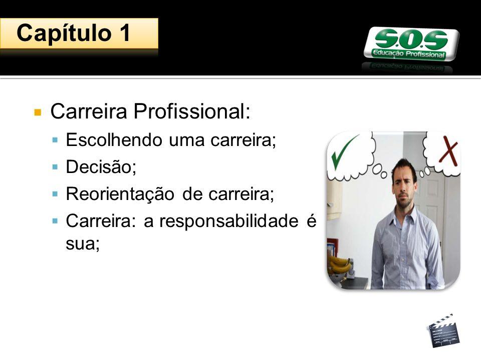 Capítulo 1 Carreira Profissional: Escolhendo uma carreira; Decisão;