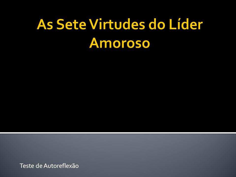 As Sete Virtudes do Líder Amoroso