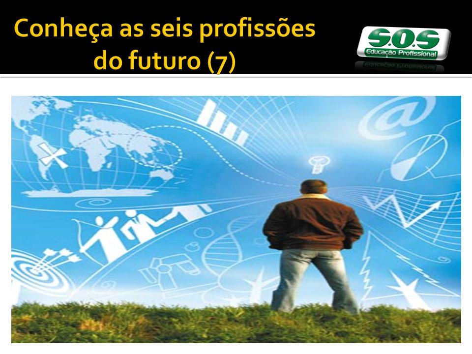 Conheça as seis profissões do futuro (7)