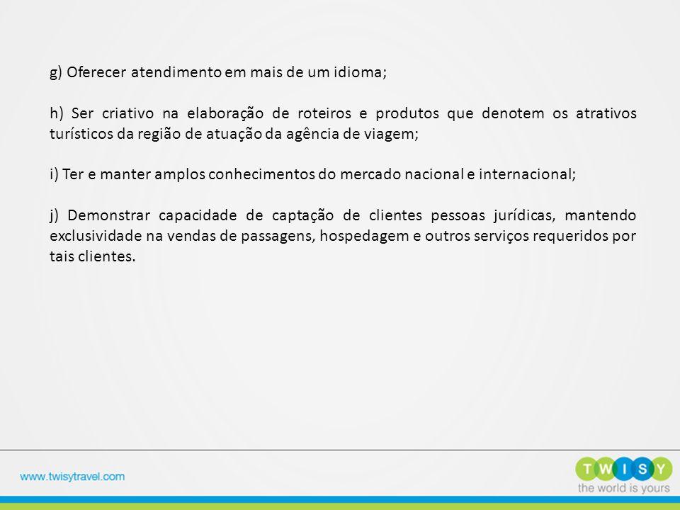 g) Oferecer atendimento em mais de um idioma;