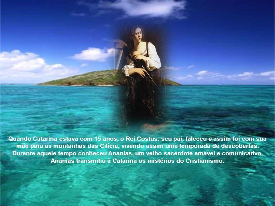 Quando Catarina estava com 15 anos, o Rei Costus, seu pai, faleceu e assim foi com sua mãe para as montanhas das Cilícia, vivendo assim uma temporada de descobertas.