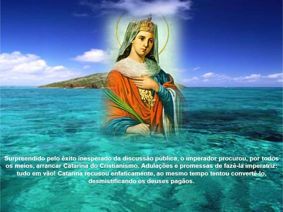 Surpreendido pelo êxito inesperado da discussão pública, o imperador procurou, por todos os meios, arrancar Catarina do Cristianismo.