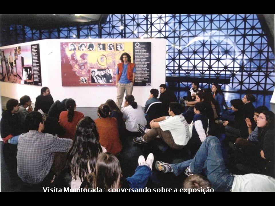 Visita Monitorada : conversando sobre a exposição