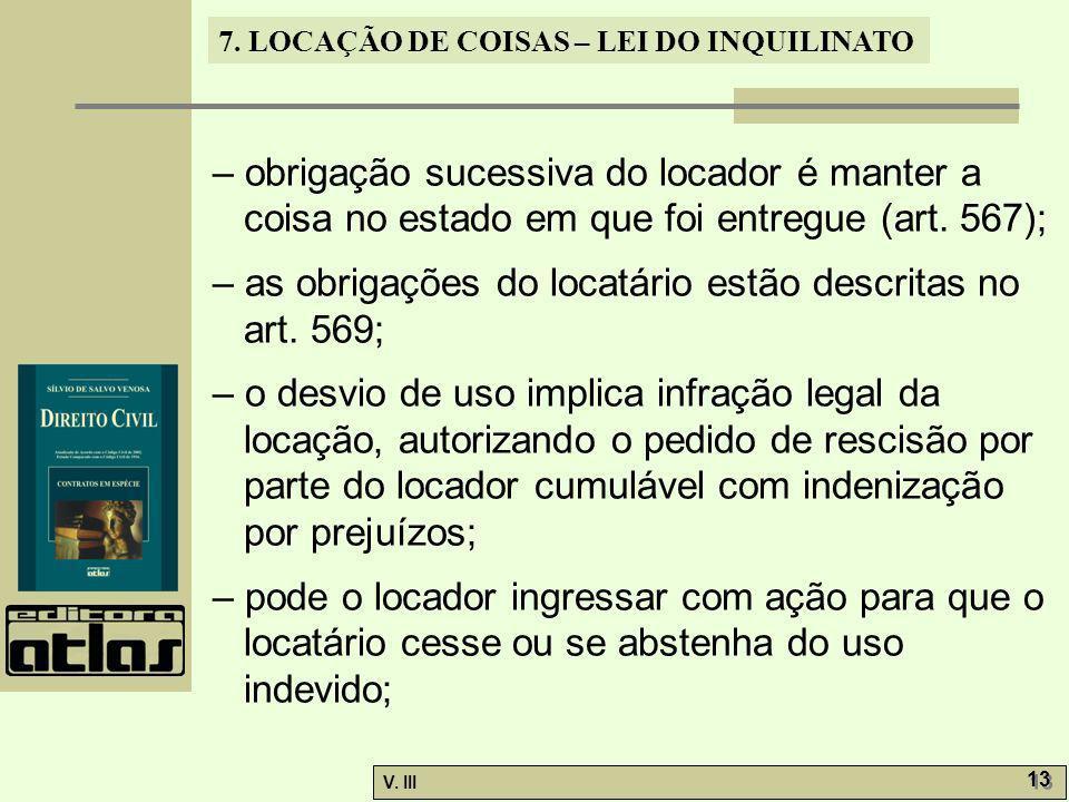 – obrigação sucessiva do locador é manter a coisa no estado em que foi entregue (art. 567);