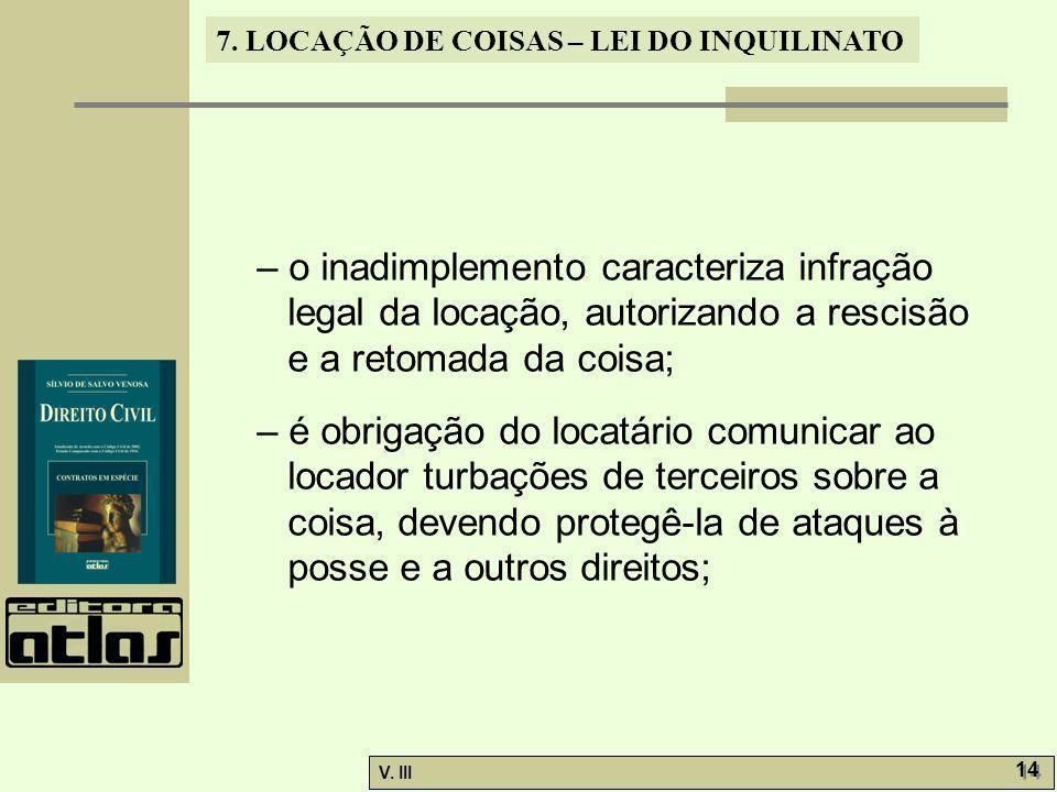 – o inadimplemento caracteriza infração legal da locação, autorizando a rescisão e a retomada da coisa;