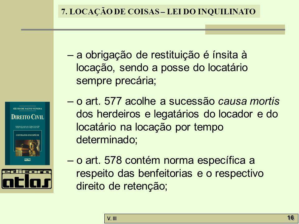 – a obrigação de restituição é ínsita à locação, sendo a posse do locatário sempre precária;