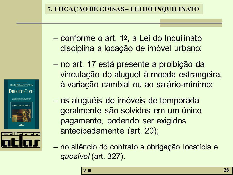 – conforme o art. 1o, a Lei do Inquilinato disciplina a locação de imóvel urbano;