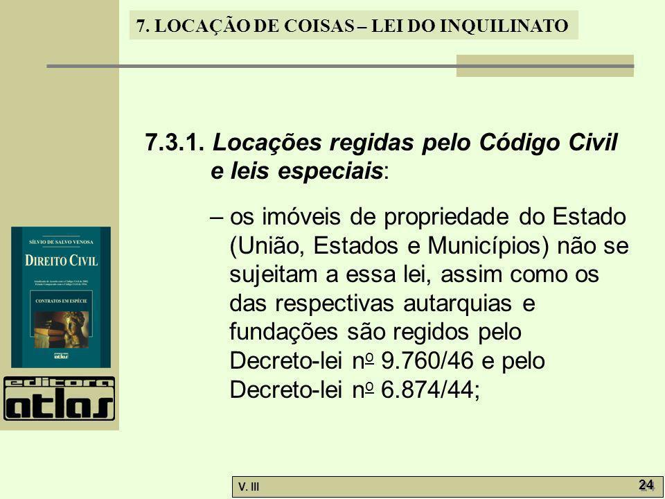 7.3.1. Locações regidas pelo Código Civil e leis especiais: