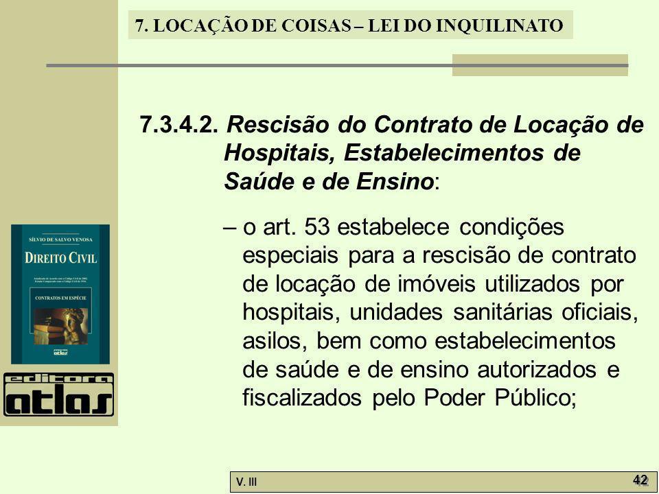7.3.4.2. Rescisão do Contrato de Locação de Hospitais, Estabelecimentos de Saúde e de Ensino: