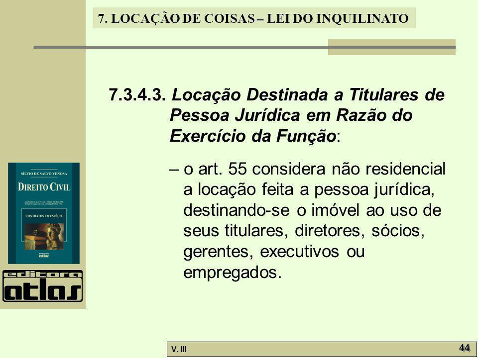 7.3.4.3. Locação Destinada a Titulares de Pessoa Jurídica em Razão do Exercício da Função: