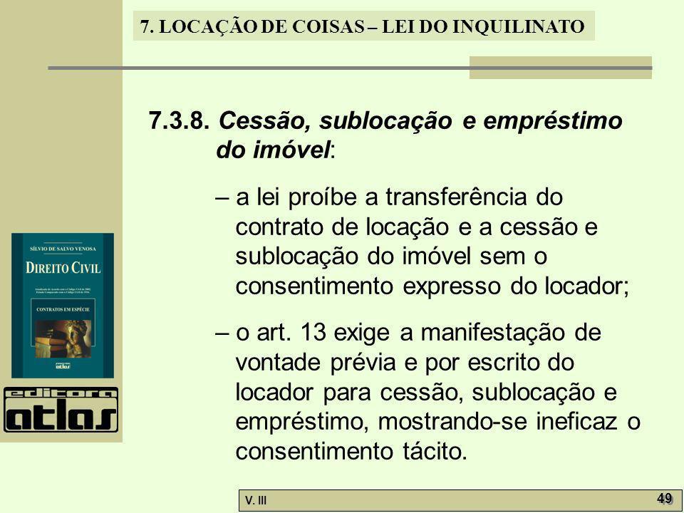 7.3.8. Cessão, sublocação e empréstimo do imóvel: