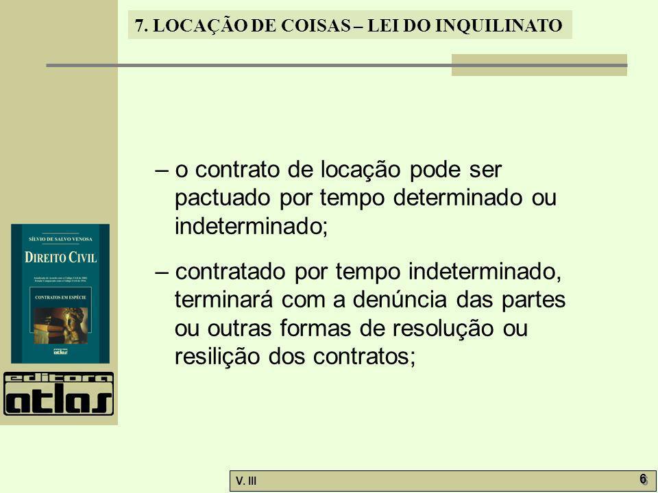 – o contrato de locação pode ser pactuado por tempo determinado ou indeterminado;
