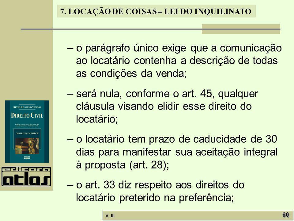 – o parágrafo único exige que a comunicação ao locatário contenha a descrição de todas as condições da venda;