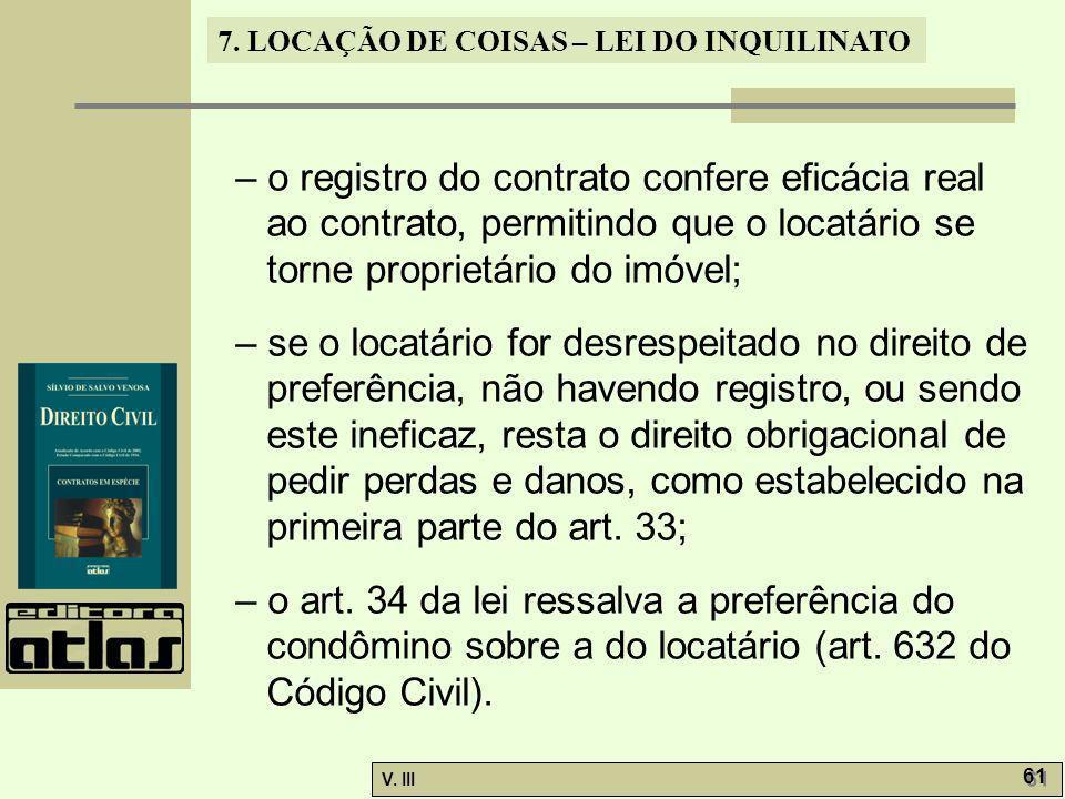 – o registro do contrato confere eficácia real ao contrato, permitindo que o locatário se torne proprietário do imóvel;