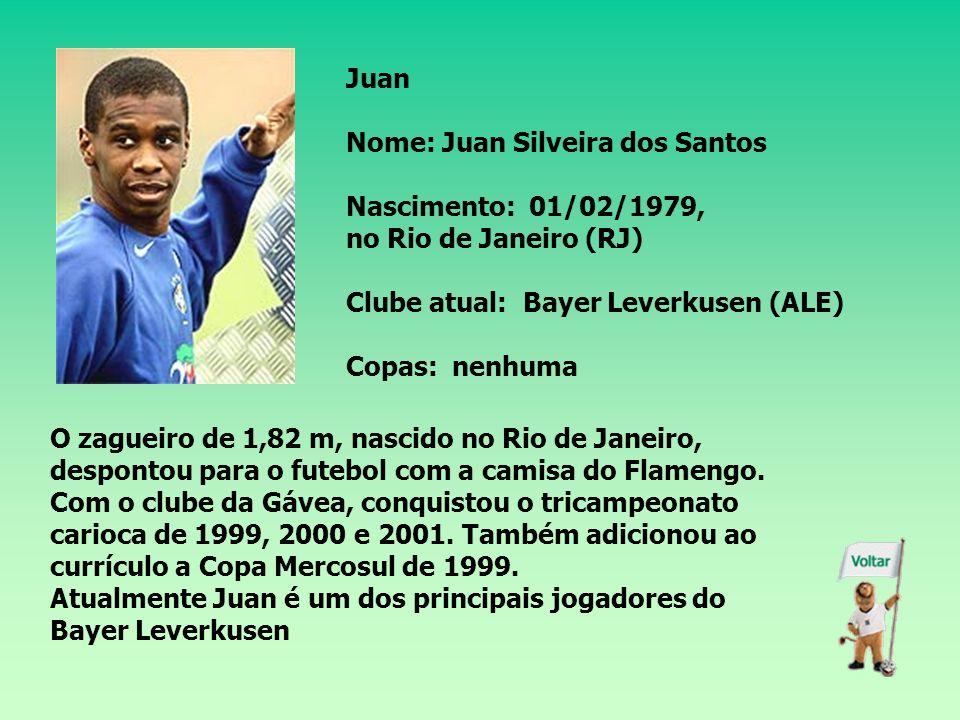 Juan Nome: Juan Silveira dos Santos. Nascimento: 01/02/1979, no Rio de Janeiro (RJ) Clube atual: Bayer Leverkusen (ALE)
