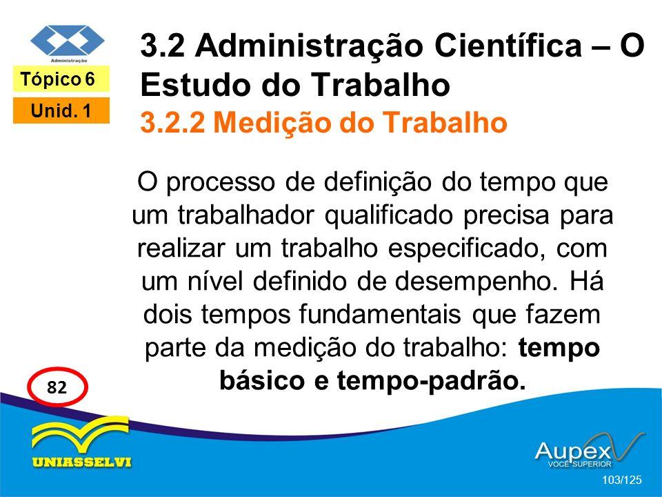 3. 2 Administração Científica – O Estudo do Trabalho 3. 2