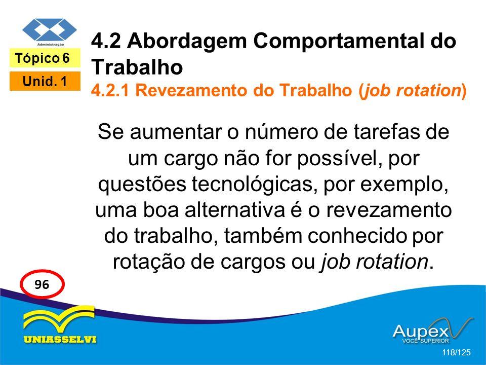 4. 2 Abordagem Comportamental do Trabalho 4. 2