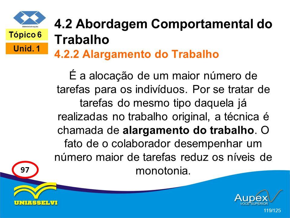 4.2 Abordagem Comportamental do Trabalho 4.2.2 Alargamento do Trabalho