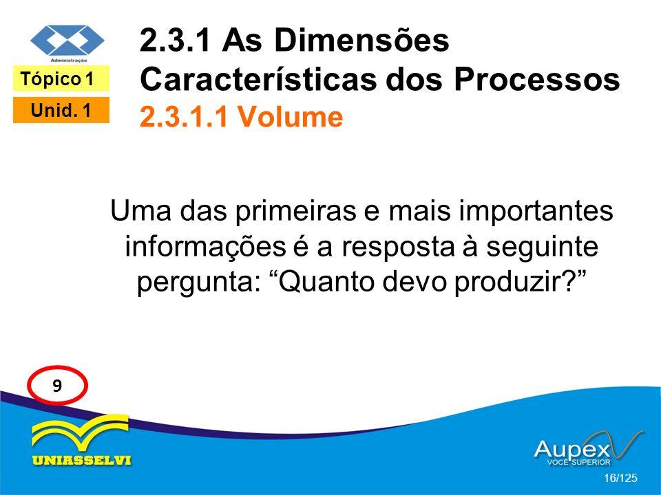 2.3.1 As Dimensões Características dos Processos 2.3.1.1 Volume