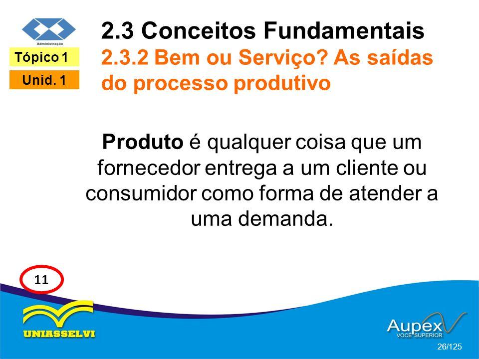 2. 3 Conceitos Fundamentais 2. 3. 2 Bem ou Serviço