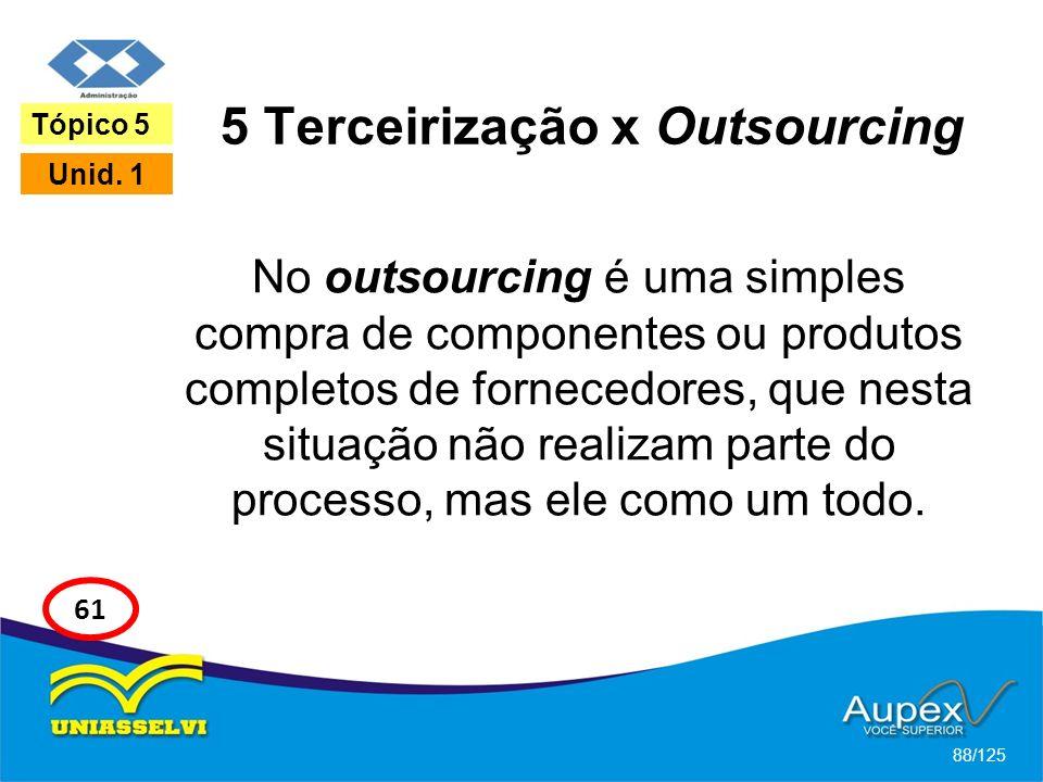 5 Terceirização x Outsourcing