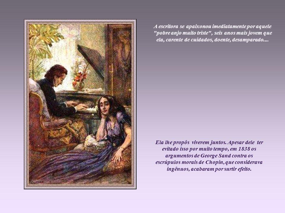 A escritora se apaixonou imediatamente por aquele pobre anjo muito triste , seis anos mais jovem que ela, carente de cuidados, doente, desamparado....