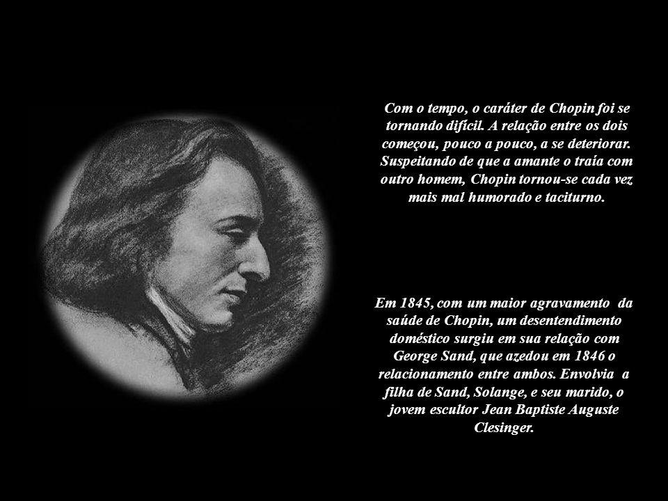 Com o tempo, o caráter de Chopin foi se tornando difícil