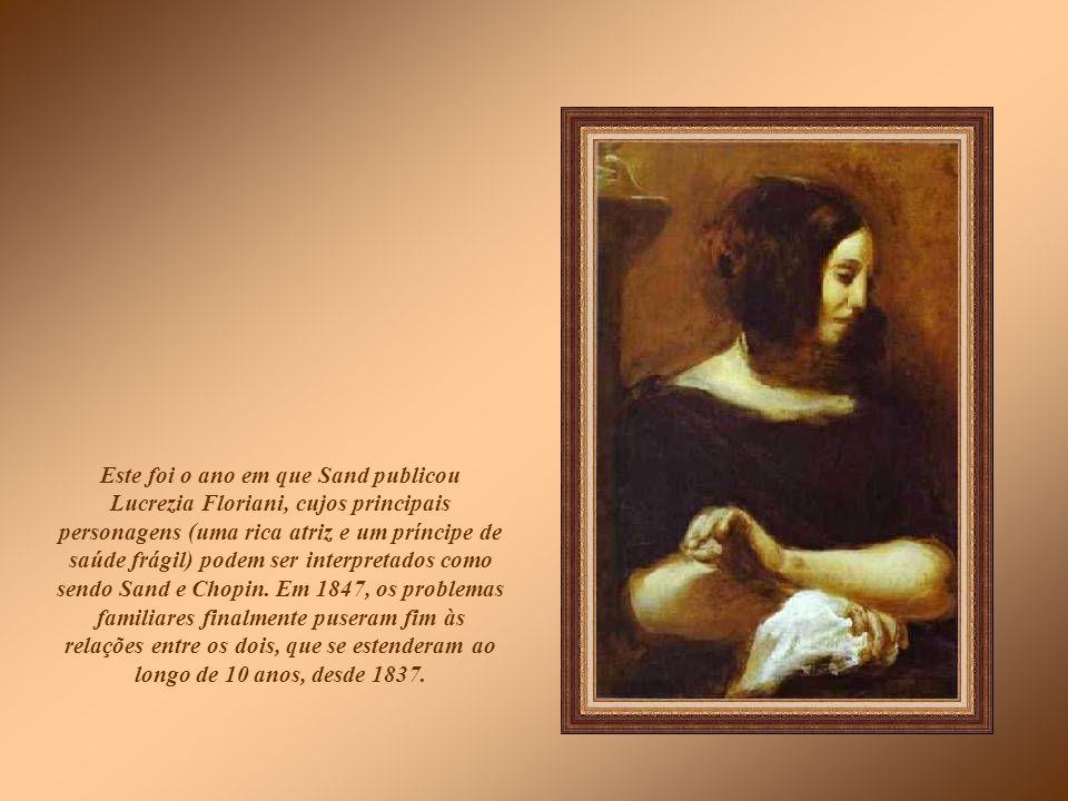 Este foi o ano em que Sand publicou Lucrezia Floriani, cujos principais personagens (uma rica atriz e um príncipe de saúde frágil) podem ser interpretados como sendo Sand e Chopin.