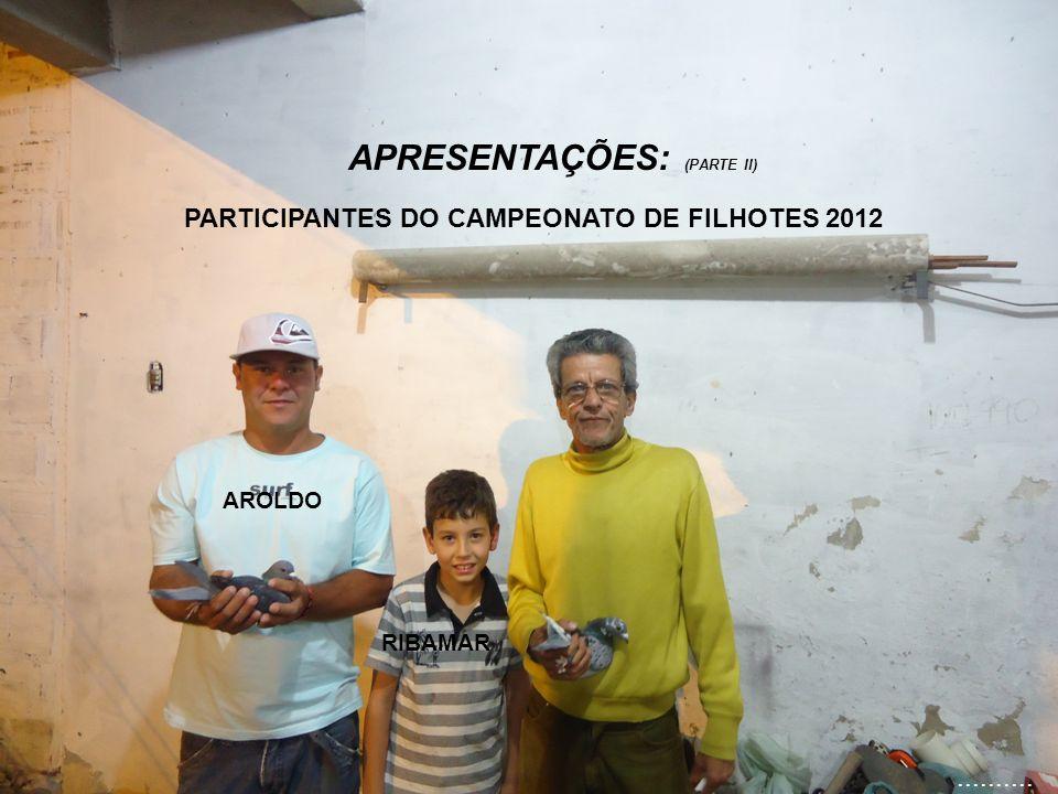 PARTICIPANTES DO CAMPEONATO DE FILHOTES 2012