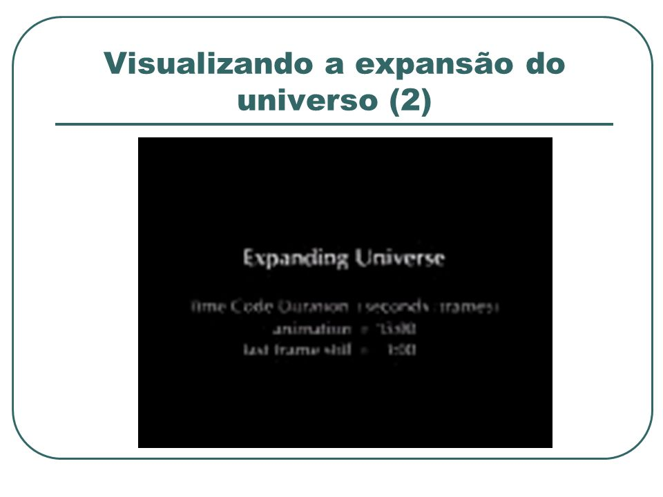 Visualizando a expansão do universo (2)