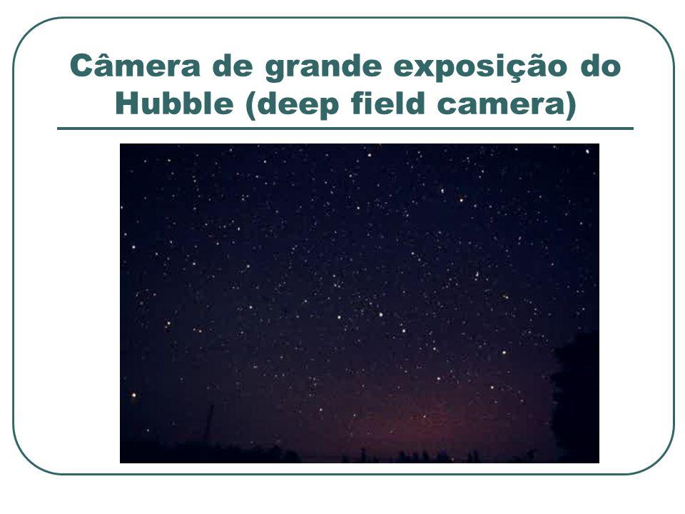 Câmera de grande exposição do Hubble (deep field camera)