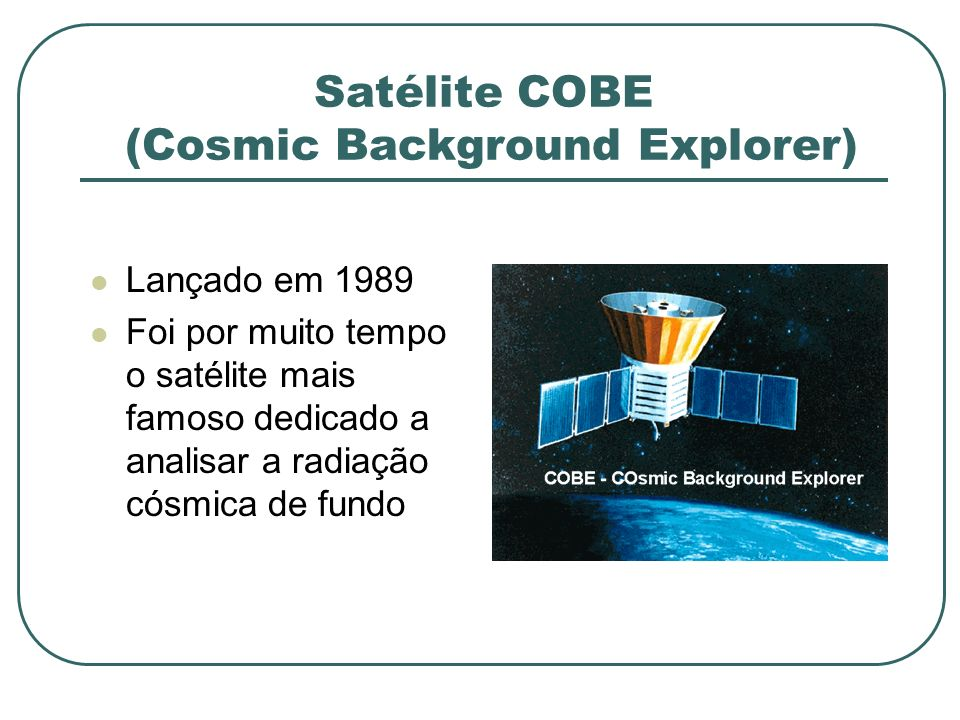 Satélite COBE (Cosmic Background Explorer)