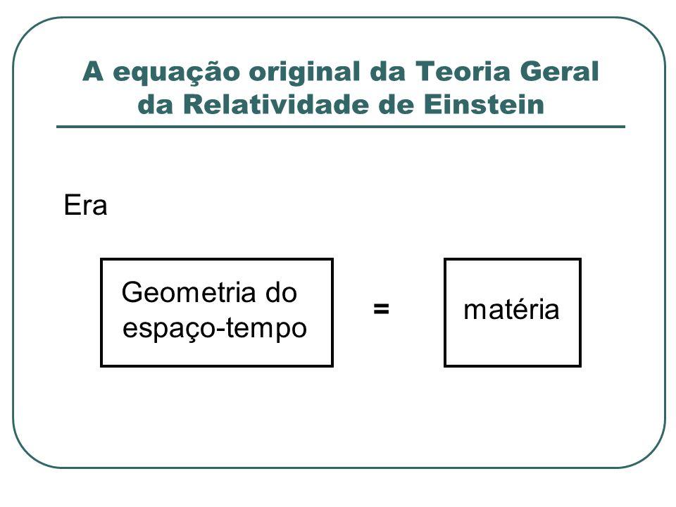 A equação original da Teoria Geral da Relatividade de Einstein