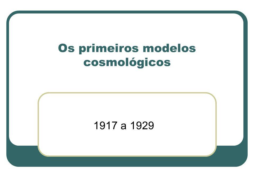 Os primeiros modelos cosmológicos