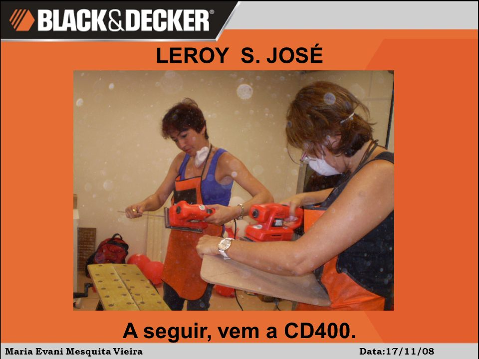 LEROY S. JOSÉ A seguir, vem a CD400.