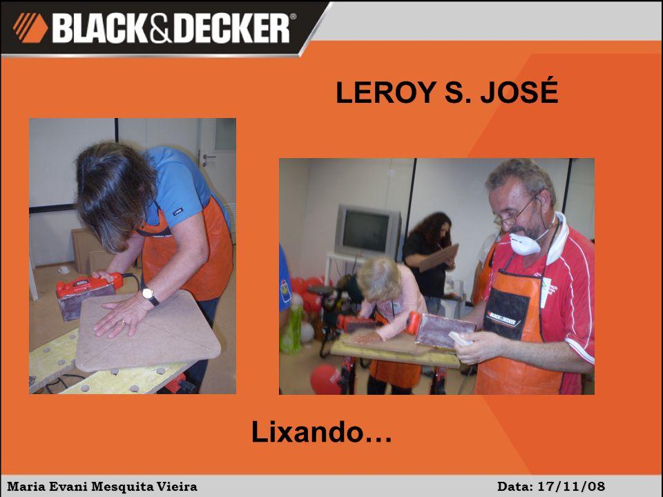 LEROY S. JOSÉ Lixando… Maria Evani Mesquita Vieira Data: 17/11/08