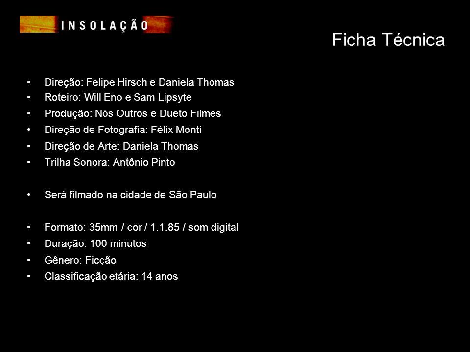 Ficha Técnica Direção: Felipe Hirsch e Daniela Thomas
