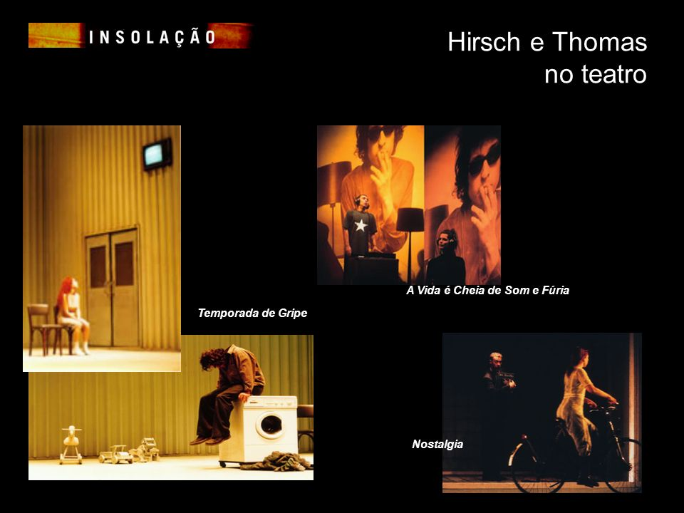 Hirsch e Thomas no teatro