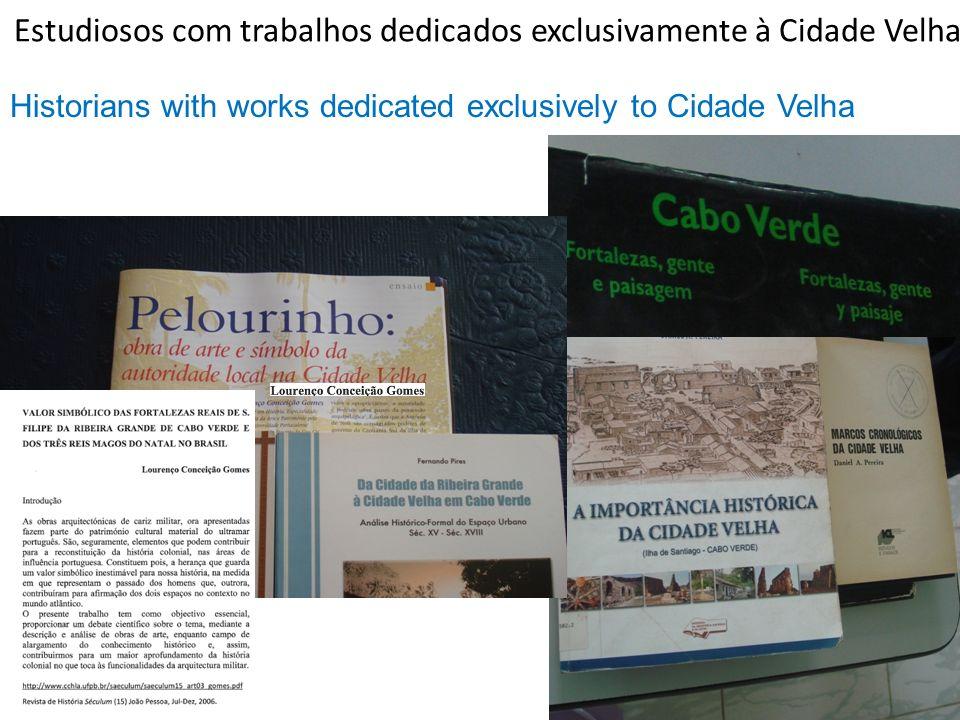 Estudiosos com trabalhos dedicados exclusivamente à Cidade Velha