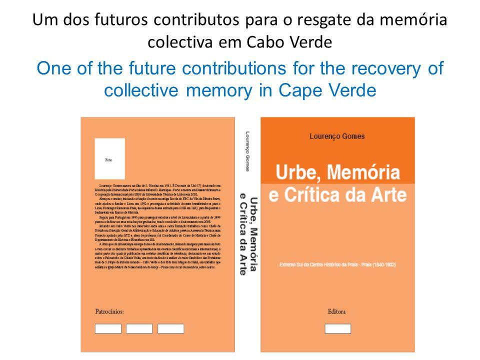 Um dos futuros contributos para o resgate da memória colectiva em Cabo Verde