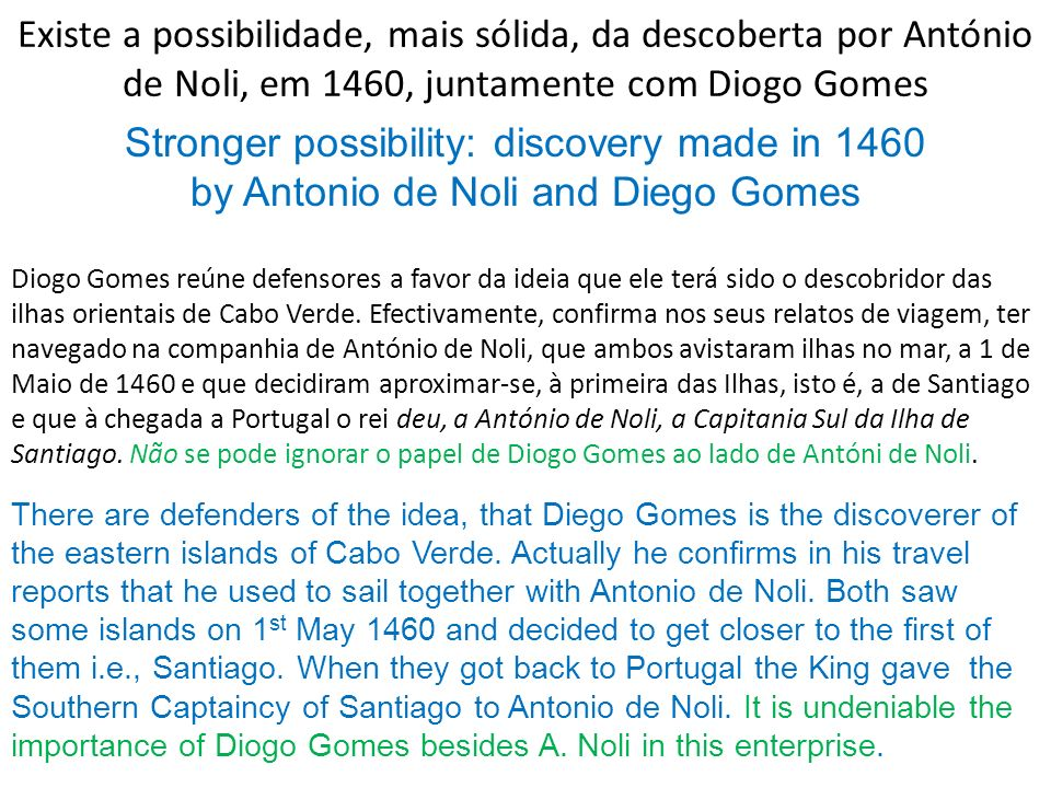 Stronger possibility: discovery made in 1460