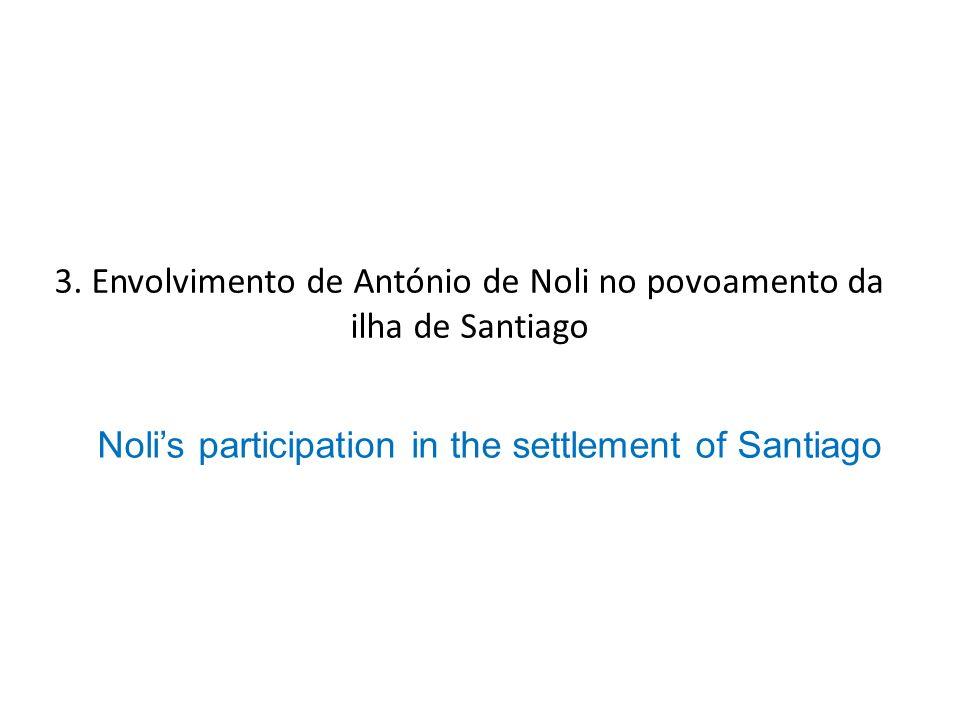 3. Envolvimento de António de Noli no povoamento da ilha de Santiago