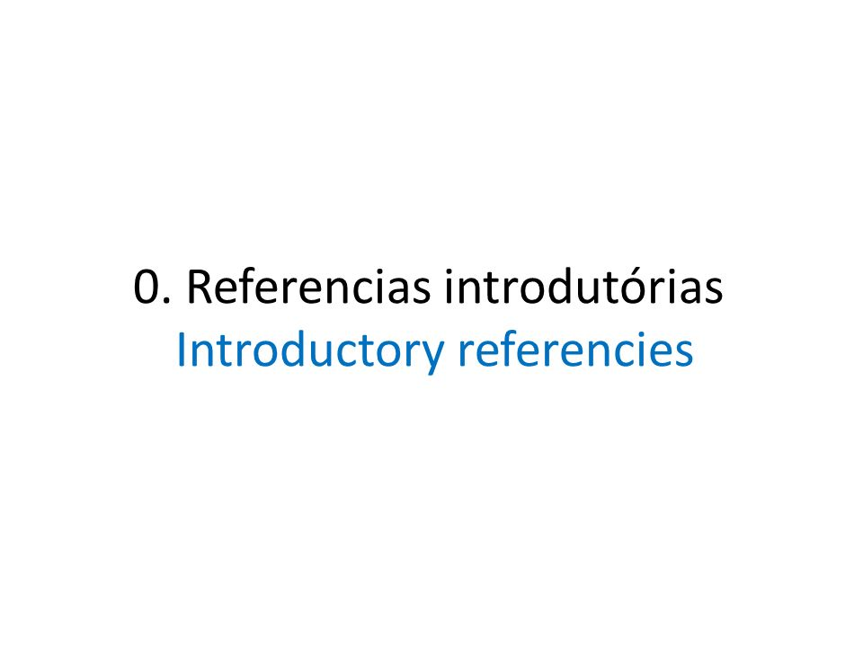 0. Referencias introdutórias Introductory referencies