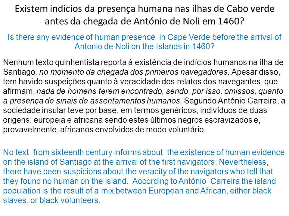 Existem indícios da presença humana nas ilhas de Cabo verde antes da chegada de António de Noli em 1460