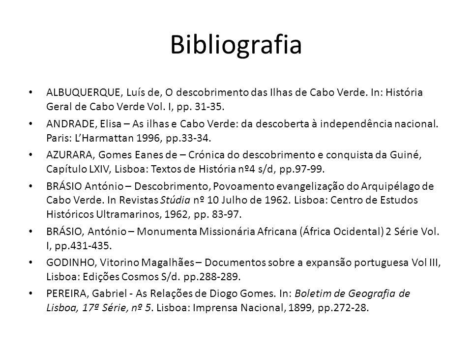 Bibliografia ALBUQUERQUE, Luís de, O descobrimento das Ilhas de Cabo Verde. In: História Geral de Cabo Verde Vol. I, pp. 31-35.