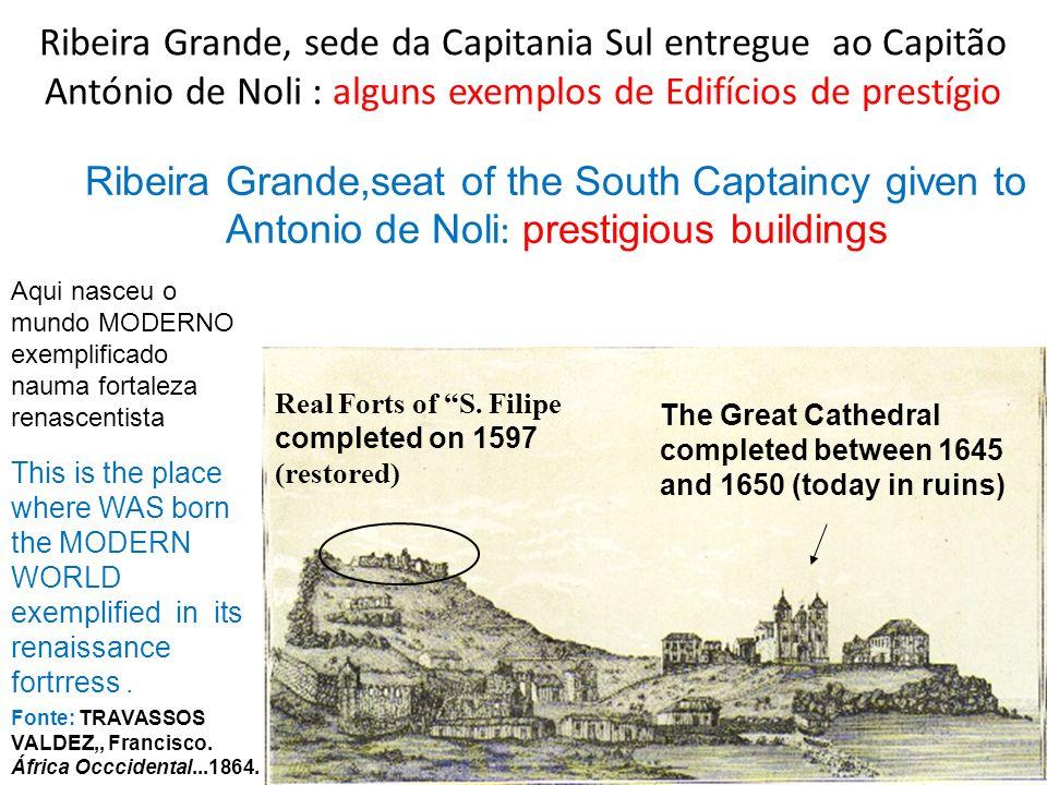 Ribeira Grande, sede da Capitania Sul entregue ao Capitão António de Noli : alguns exemplos de Edifícios de prestígio
