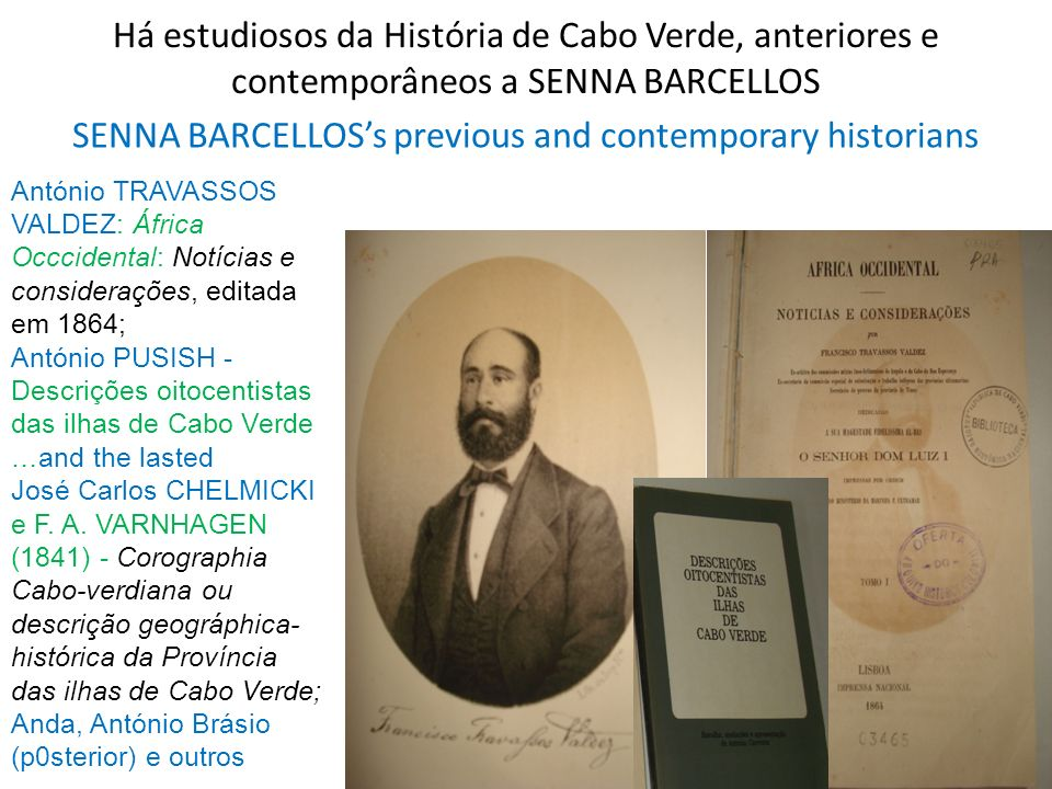 SENNA BARCELLOS's previous and contemporary historians
